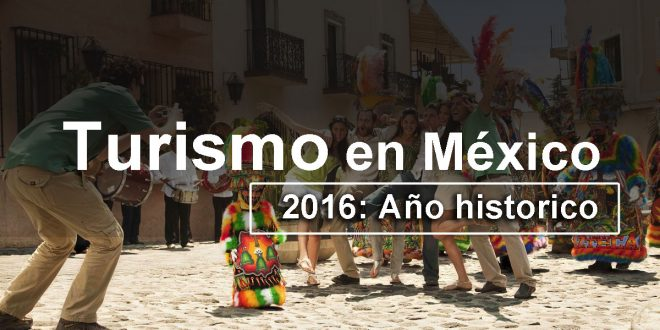 Turismo-en-México-2016-año-historico