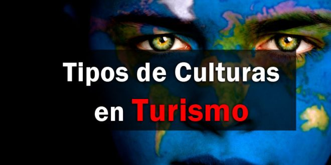 Tipos-de-Culturas-en-Turismo