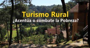 ¿El turismo rural acentúa o combate la pobreza?