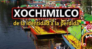 Xochimilco: De la identidad a la pérdida