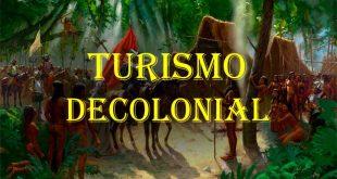 El Pensamiento Decolonial dentro del Turismo