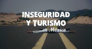 Inseguridad y turismo, como agua y aceite