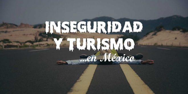 inseguridad-y-turismo-en-México