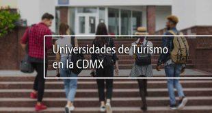 5 Excelentes Universidades para estudiar Turismo en CDMX