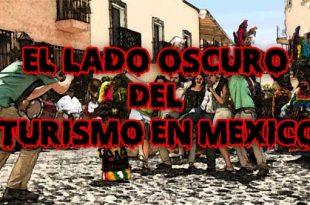 El lado oscuro del turismo en México