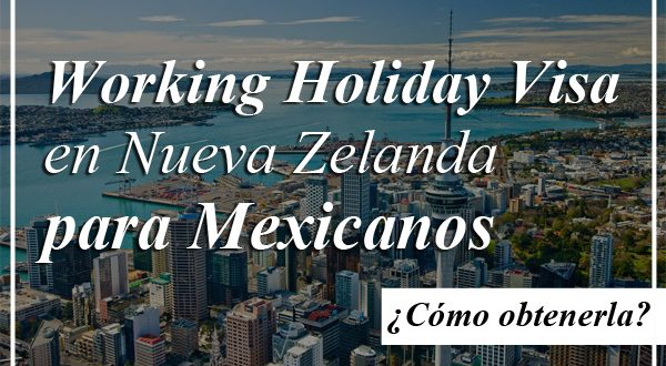 Como tramitar la visa de trabajo en Nueva Zelanda para mexicanos
