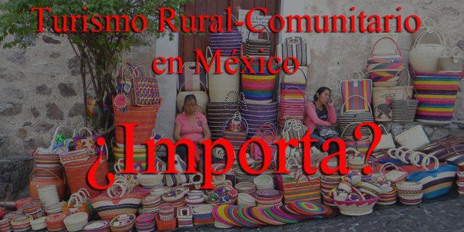 Importa el turismo Rural comunitario en México
