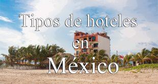 Tipos de hoteles en México