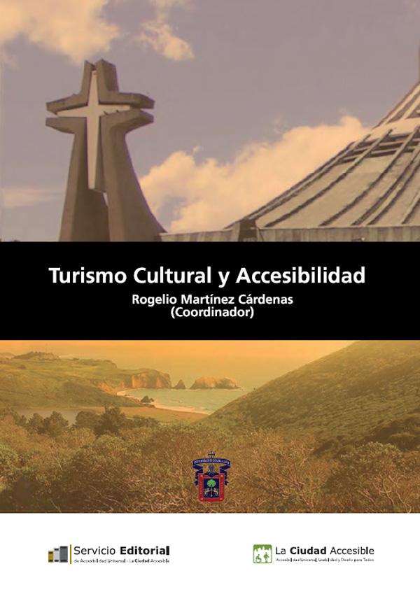 Turismo-Cultural-y-Accesibilidad-de-Rogelio-Martiínez-Cárdenas