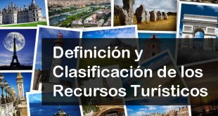 Definición y clasificación de los recursos turísticos
