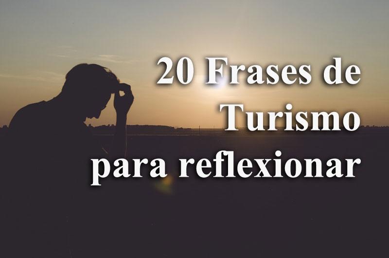 20 frases de turismo para reflexionar entorno tur stico for Paginas web sobre turismo
