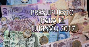 presupuesto-para-el-turismo-en-mexico-2017_