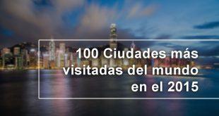 100-ciudades-más-visitadas-del-mundo-en-el-2015