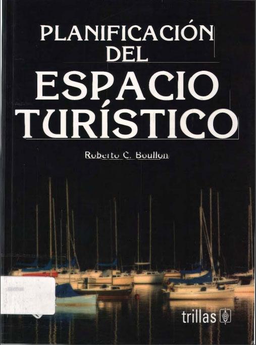 Planificación del espacio turístico de Roberto C. Boullon [PDF]