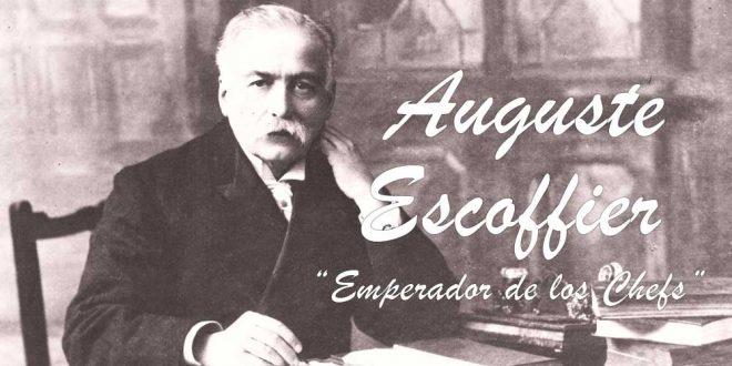 Auguste Escoffier, el emperador de los chefs