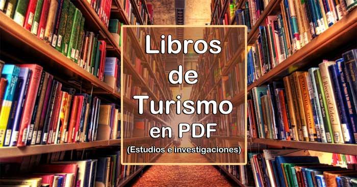 Libros De Turismo En PDF Archivos - Entorno Turístico @tataya.com.mx 2021