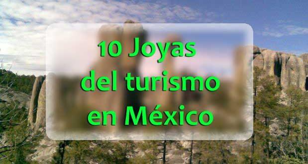 10-joyas-del-turismo-en-México