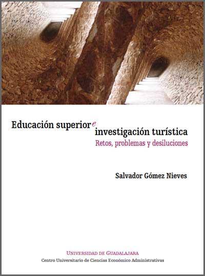 Educación-superior-e-investigación-turística-Retos,-problemas-y-desilusiones-de-Salvador-Gomez-Nieves
