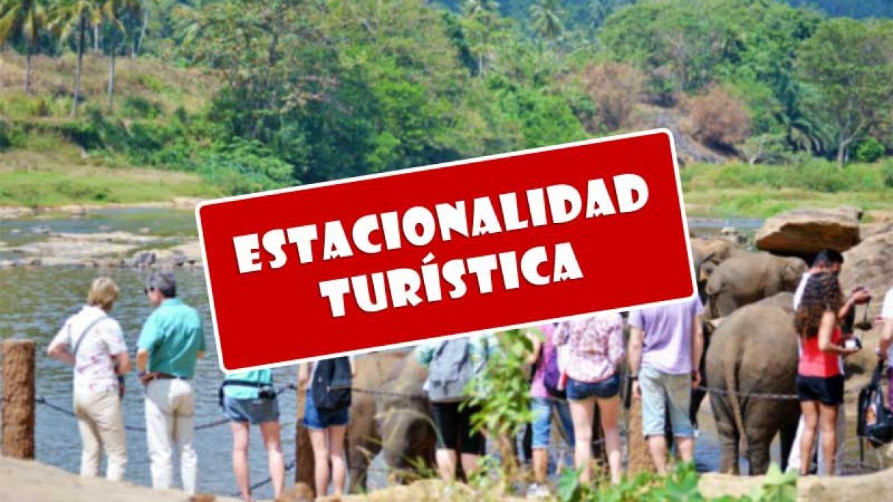 Qué es la estacionalidad turística? - Entorno Turístico