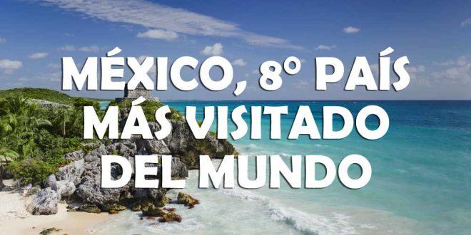 México-octavo-país-más-visitado-del-mundo-en-el-2016