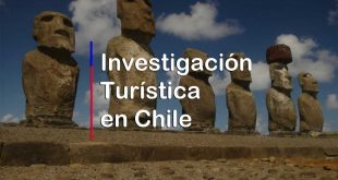 Investigación Turística… su utilidad para el turismo en Chile