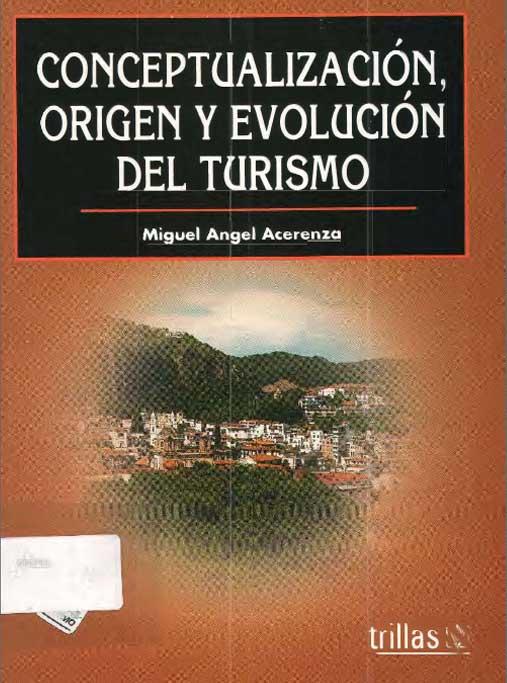 Conceptualización,-origen-y-evolución-del-turismo-de-Miguel-Acerenza
