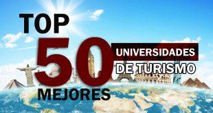 Top 50 mejores universidades para estudiar turismo en el mundo