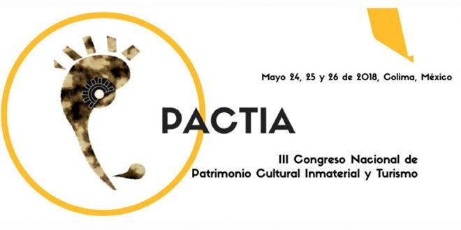 III Congreso Nacional de Patrimonio Cultural Inmaterial y Turismo PACTIA Colima 2018