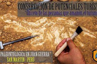 La conservación de los potenciales turísticos Zona paleontológica en Juan Guerra – San Martín