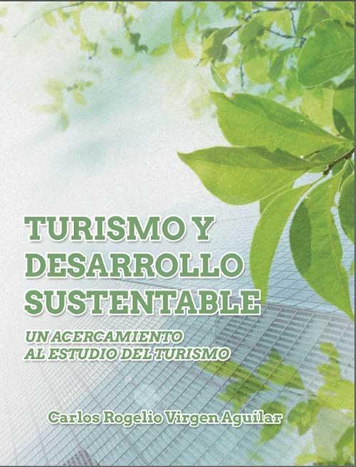 Turismo y desarrollo sustentable de Carlos Rogelio Virgen
