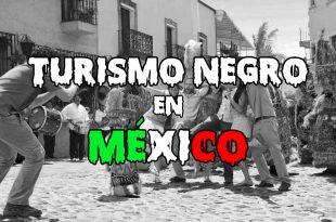 Turismo Negro en México