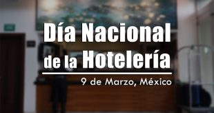 9 de Marzo Día Nacional de la Hotelería en México