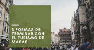 terminar con el turismo de masas
