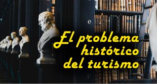 Hacia una concepción materialista del turismo I: el problema histórico del turismo
