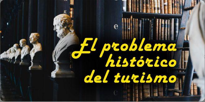 el problema histórico del turismo