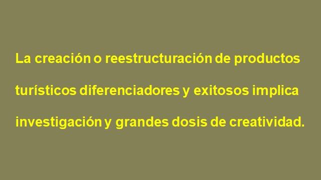 Creación o restruccturación de productos turísticos